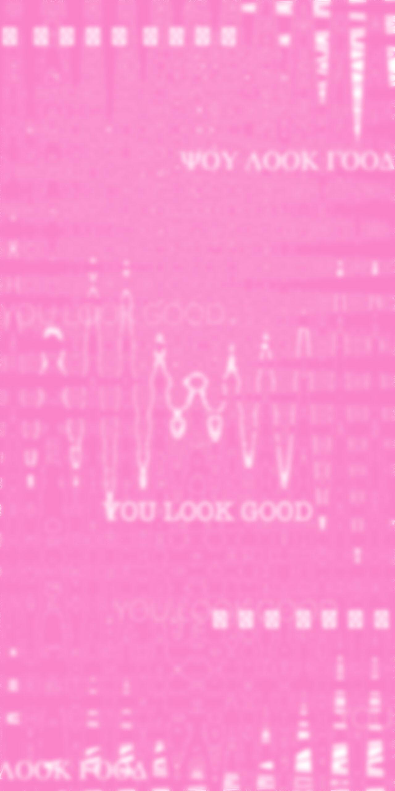 you look good pink blur wallpaper