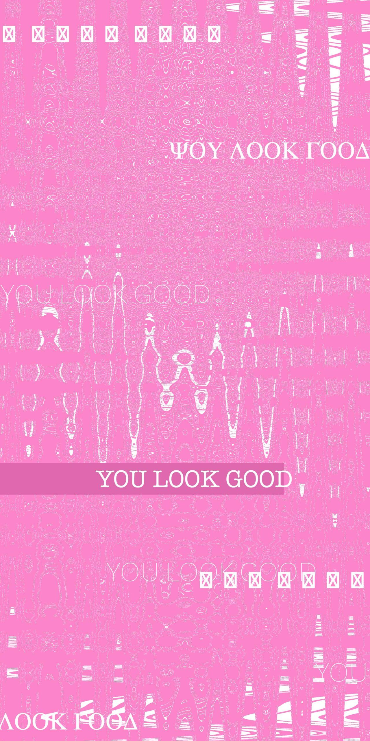 you look good pink wallpaper